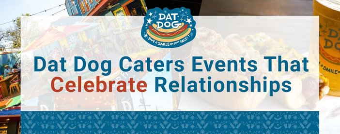 Dat Dog Caters Events That Celebrate Relationships