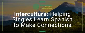 Intercultura: Helping Singles Learn Spanish to Make Connections