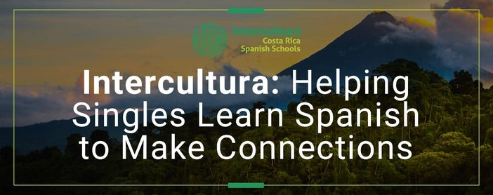 Intercultura Helps Singles Learn Spanish To Make Connections
