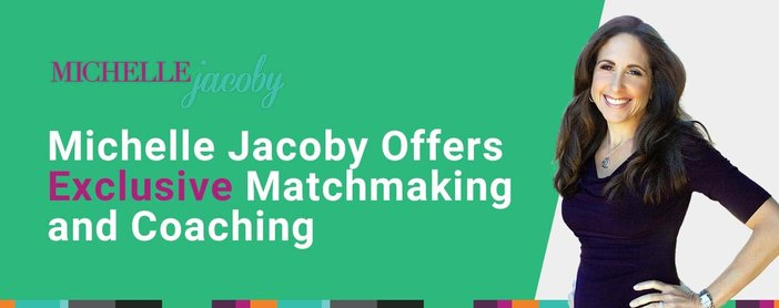 Michelle Jacoby Offers Exclusive Matchmaking And Coaching