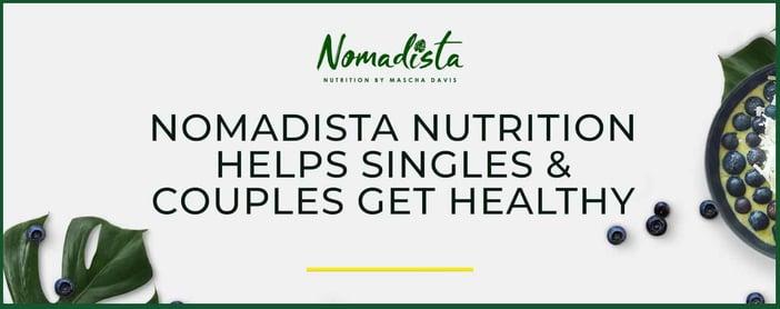 Nomadista Nutrition Helps Singles Get Healthy