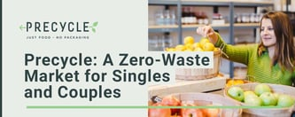 Precycle: A Zero-Waste Market for Singles and Couples