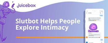Slutbot Helps People Explore Intimacy & Desires