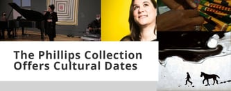 The Phillips Collection Offers Cultural Dates