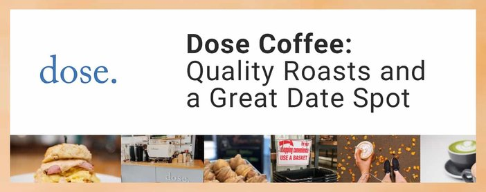 Dose Coffee Offers A Great Date Spot