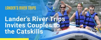 Lander's River Trips Invites Couples to the Catskills