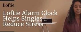 Loftie Alarm Clock Helps Singles Reduce Stress