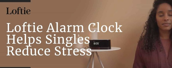 The Loftie Alarm Clock Can Help Reduce Stress
