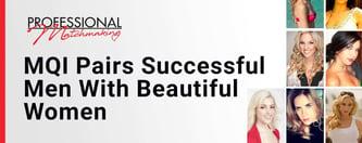 MQI Pairs Successful Men With Beautiful Women