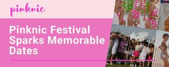 Pinknic Festival Sparks Memorable Dates