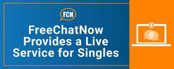 FreeChatNow Provides a Live Service for Singles