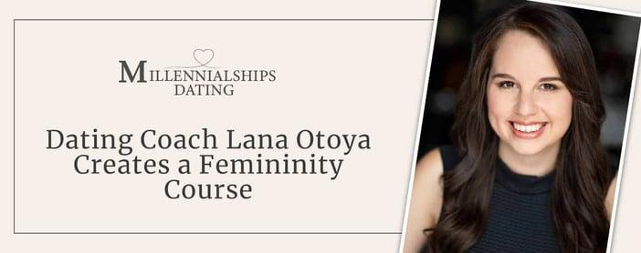 Millennial Lana Otoya Creates A Femininity Course For Singles