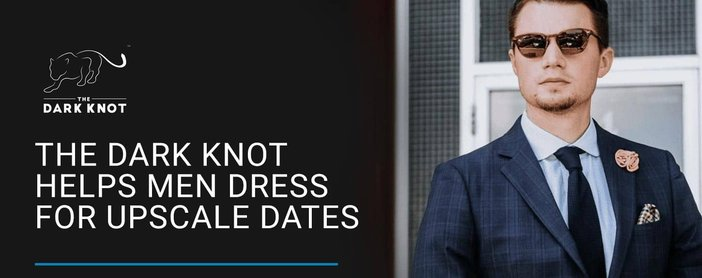 The Dark Knot Helps Men Dress For Upscale Dates