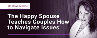 The Happy Spouse Teaches Couples How to Navigate Issues
