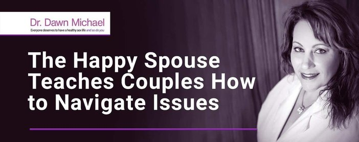 The Happy Spouse Teaches Couples To Navigate Issues