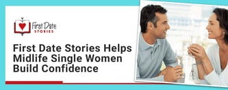 First Date Stories Helps Single Women Build Confidence