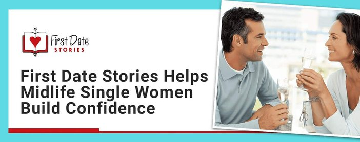 First Date Stories Help Single Women Build Confidence