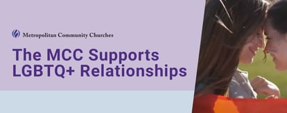 The MCC Supports LGBTQ+ Relationships