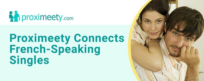 Proximeety Connects French Speaking Singles Worldwide