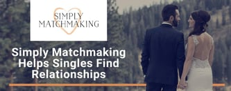 Simply Matchmaking Helps Singles Find Relationships