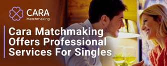 Cara Matchmaking Offers Professional Services For Singles