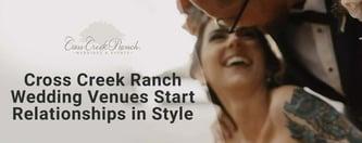 Cross Creek Ranch Wedding Venues Start Relationships in Style