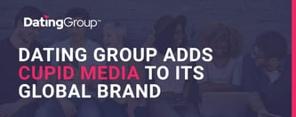 Dating Group Adds Cupid Media to its Global Brand