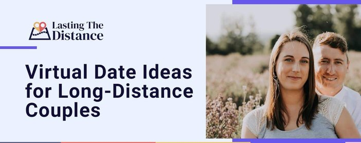 Virtual Date Ideas For Long Distance Couples