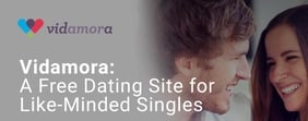 Vidamora: A Free Dating Site for Like-Minded Singles