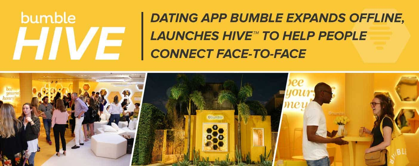 Dating App Bumble Expands Offline, Launches Hive™ to Help People Connect Face-to-Face