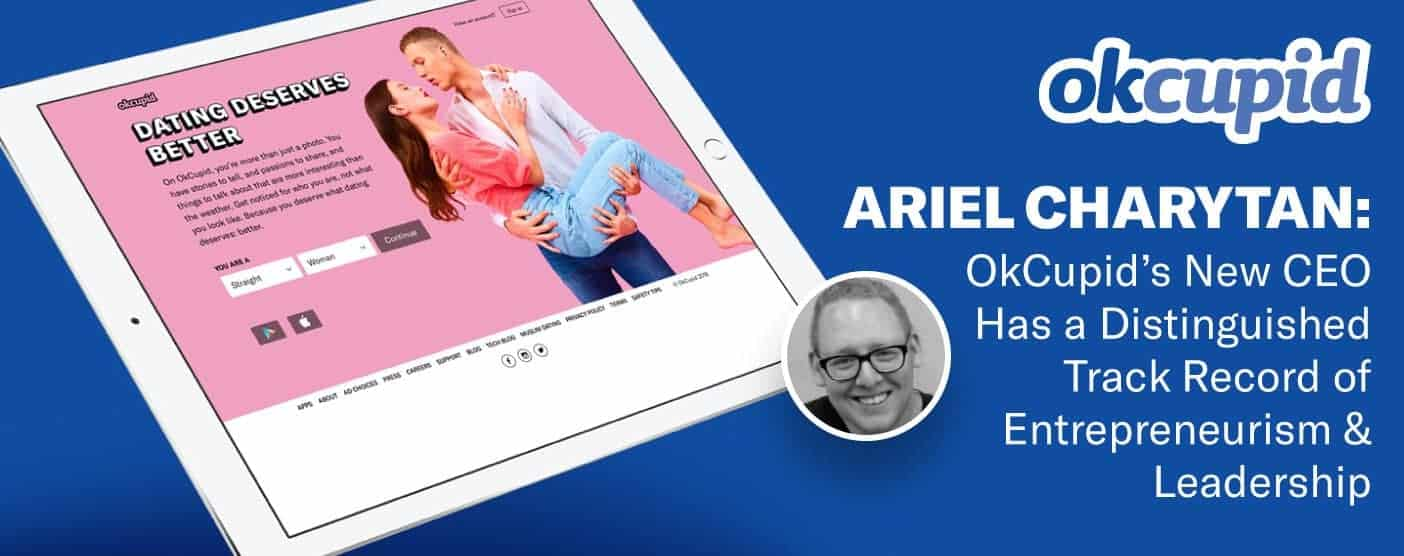 Ariel Charytan: OkCupid's New CEO Has a Distinguished Track Record of Entrepreneurism & Leadership