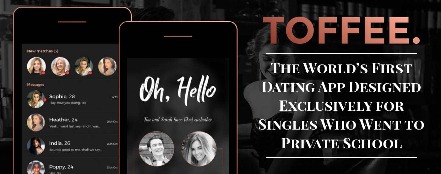Toffee.Dating: The World's First Dating App Designed Exclusively for Singles Who Went to Private School