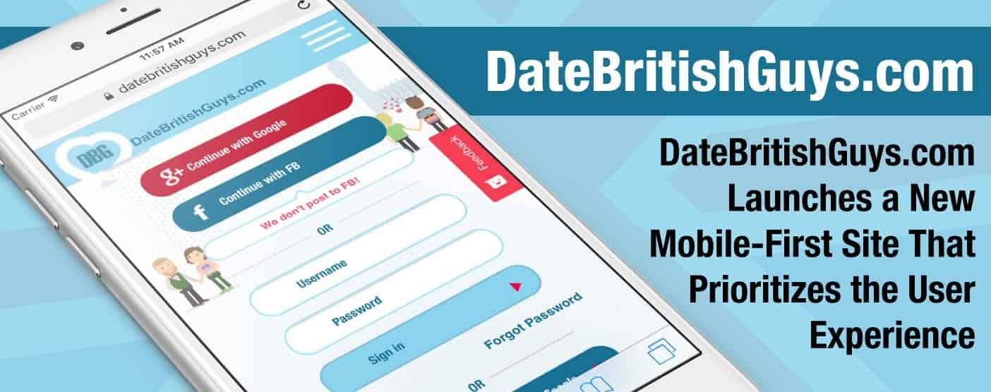 DateBritishGuys.com Launches a New Mobile-First Site That Prioritizes the User Experience