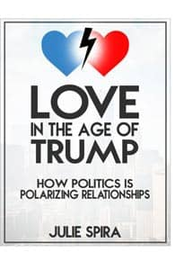 "Cover of ""Love in the Age of Trump"" by Julie Spira"