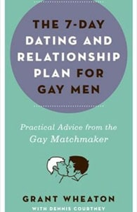 Photo of The 7-Day Dating and Relationship Plan For Gay Men book by Grant Wheaton and Dennis Courtney