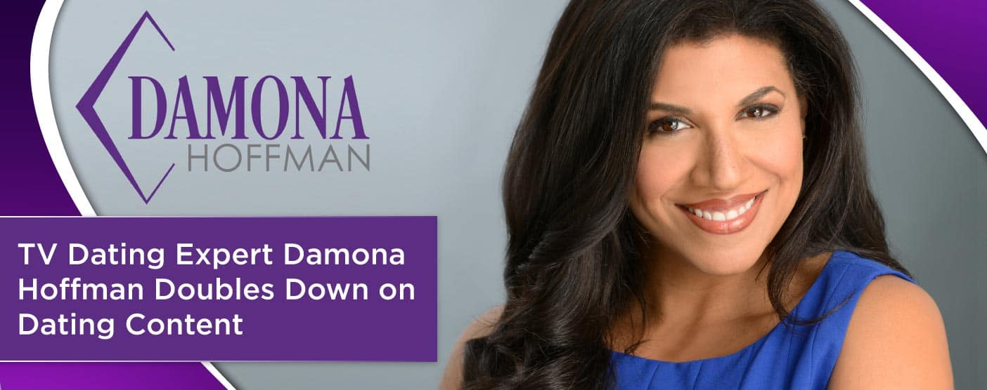 TV Dating Expert Damona Hoffman Doubles Down on Dating Content