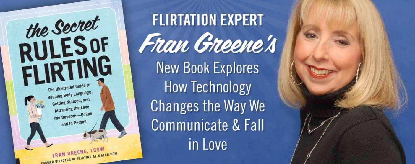 Flirtation Expert Fran Greene's New Book Explores How Technology Changes the Way We Communicate & Fall in Love