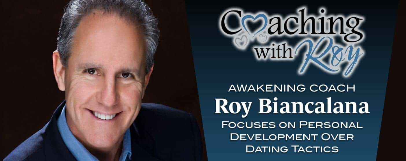 Awakening Coach Roy Biancalana Focuses on Personal Development Over Dating Tactics