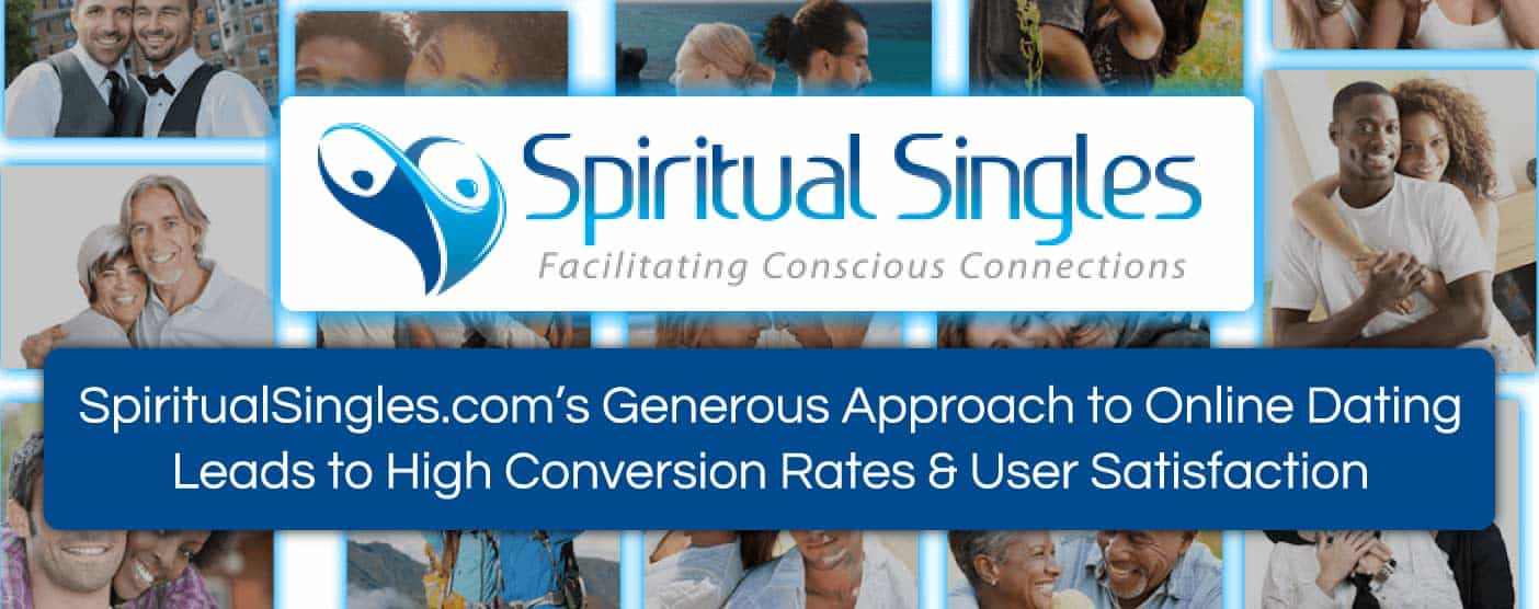 SpiritualSingles.com's Generous Approach to Online Dating Leads to High Conversion Rates & User Satisfaction
