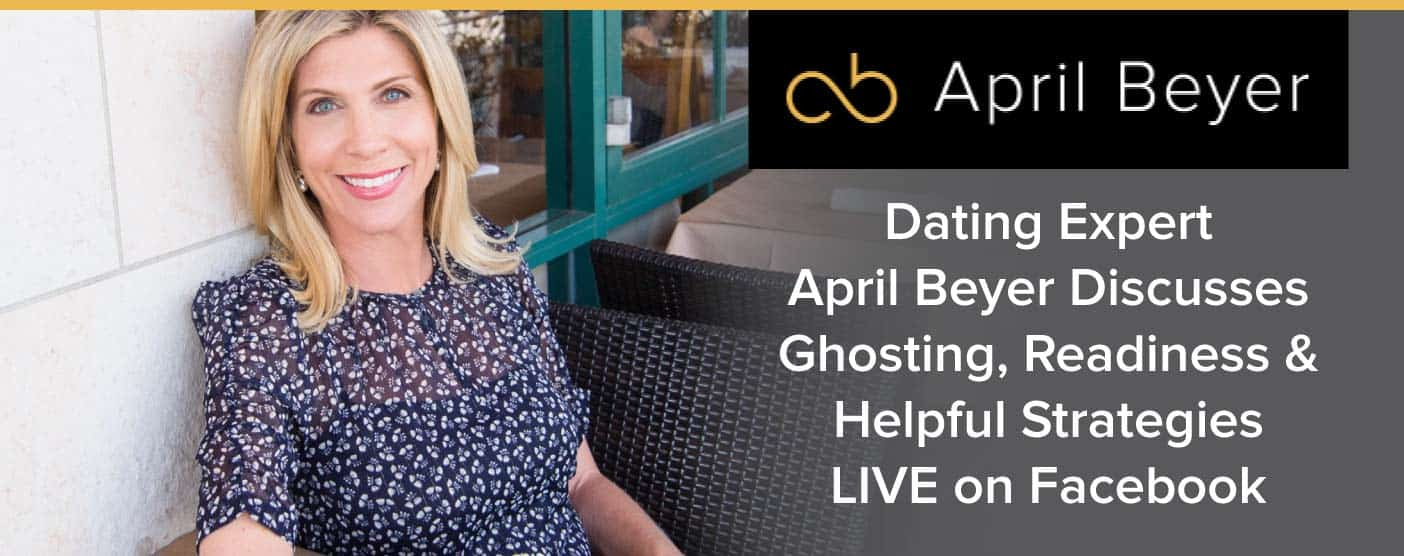 Dating Expert April Beyer Discusses Ghosting, Readiness & Helpful Strategies LIVE on Facebook