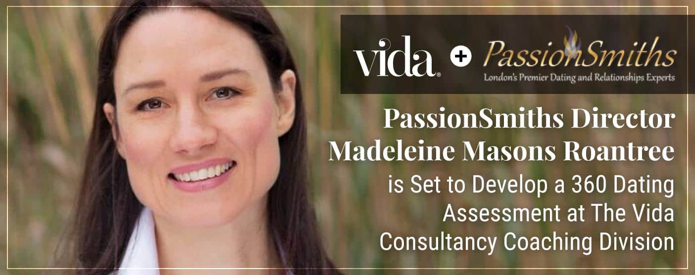 PassionSmiths Director Madeleine Masons Roantree is Set to Develop a 360 Dating Assessment at The Vida Consultancy Coaching Division