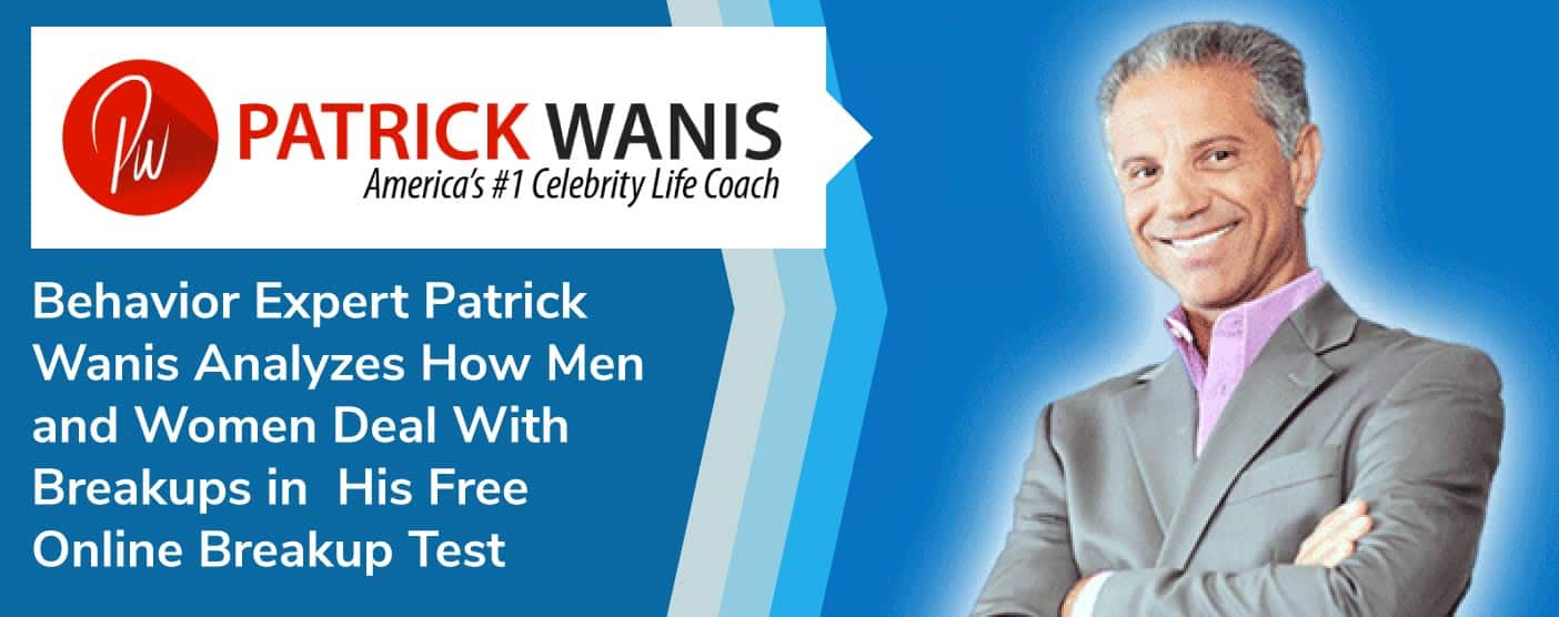 Behavior Expert Patrick Wanis Analyzes How Men and Women Deal With Breakups in His Free Online Breakup Test