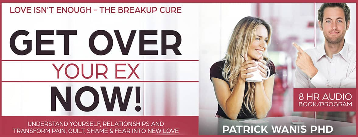 """Get Over Your Ex Now!"" by Patrick Wanis"