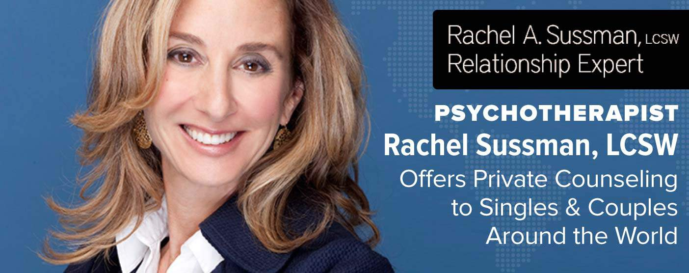 <span style='font-size: 30px;'>Psychotherapist Rachel Sussman, LCSW, Offers Private Counseling to Singles & Couples Around the World</span>