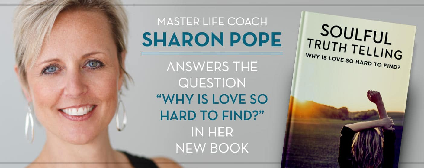 "Master Life Coach Sharon Pope Answers the Question ""Why Is Love So Hard to Find?"" in Her New Book"