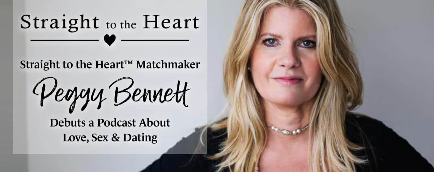 <span style='font-size: 33px;'>Straight to the Heart™ Matchmaker Peggy Bennett Debuts a Podcast About Love, Sex & Dating</span>