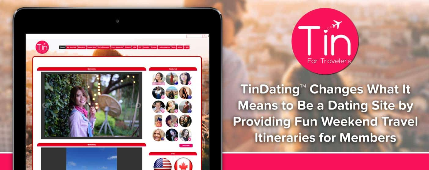 TinDating™ Changes What It Means to Be a Dating Site by Providing Fun Weekend Travel Itineraries for Members