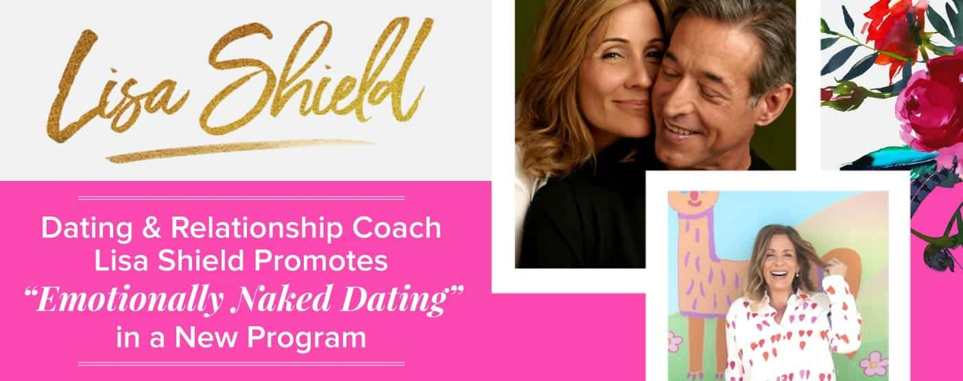 "Lisa Shield's Program Promotes ""Emotionally Naked Dating"""