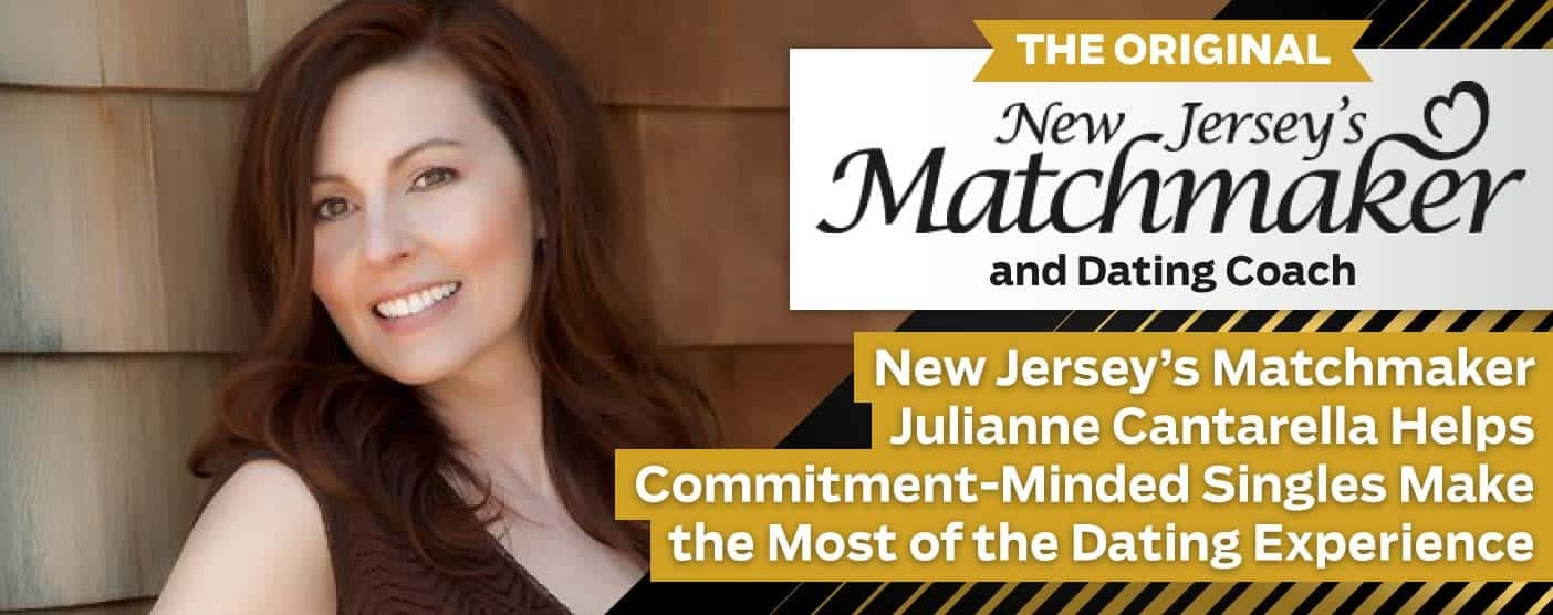 New Jersey's Matchmaker Julianne Cantarella Helps Commitment-Minded Singles Make the Most of the Dating Experience