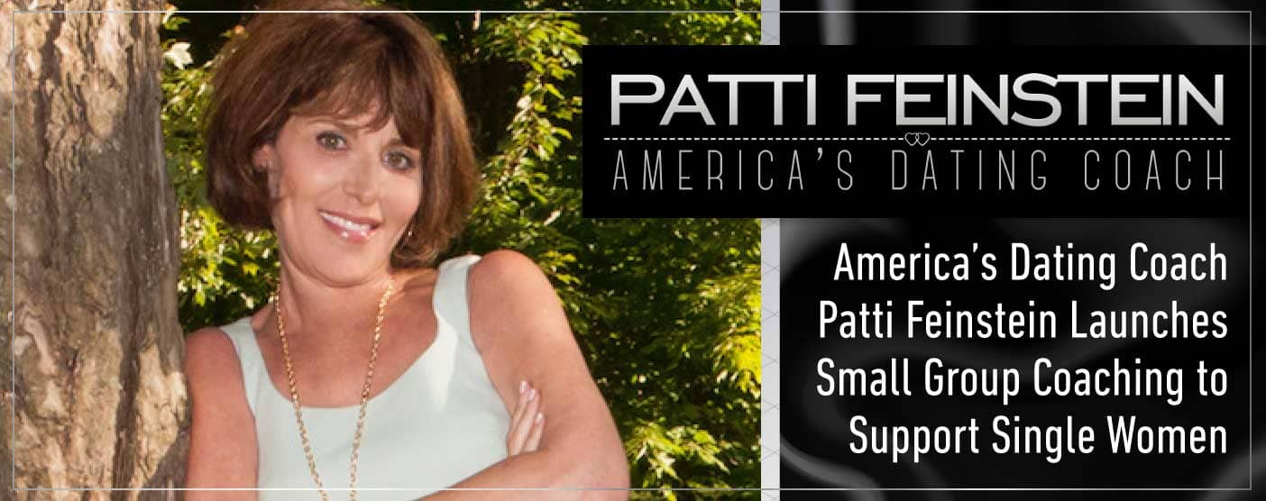 America's Dating Coach Patti Feinstein Launches Small Group Coaching to Support Single Women